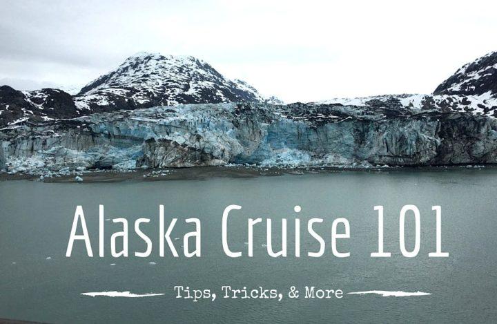 Alaskan Cruise 101