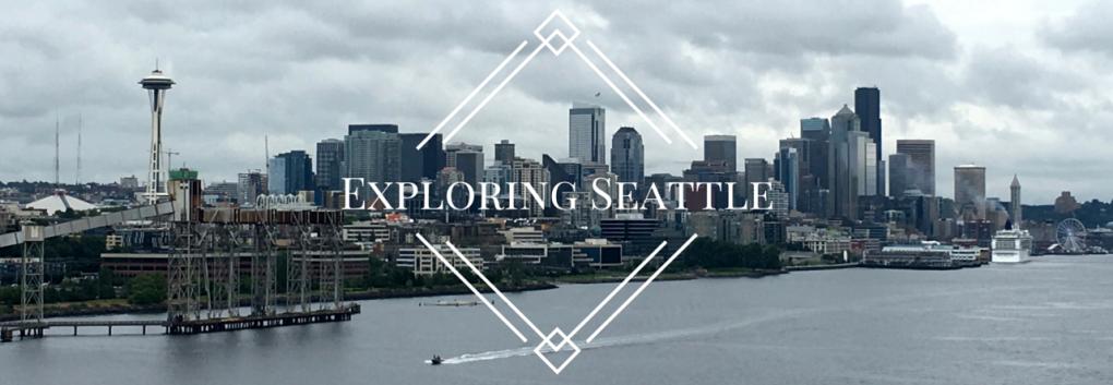 Exploring Seattle, Washington